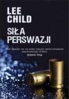 Siła perswazji - Lee Child