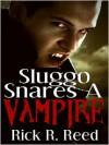 Sluggo Snares A Vampire - Rick R. Reed