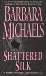 Shattered Silk - Barbara Michaels