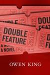 Double Feature - Owen King