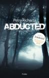Abducted: A Sara Cooper Novel - Petra Richartz, Antje Papenburg
