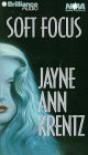 Soft Focus - Jayne Ann Krentz,  Dick Hill,  Susie Breck
