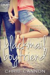 Blackmail Boyfriend (Entangled Crush) - Chris Cannon