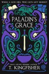 Paladin's Grace - T. Kingfisher