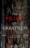 The Price of Greatness - Paul K. Swardstrom