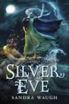 Silver Eve - Sandra Waugh