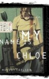 My Name Is Chloe - Diary Of A Teenage Girl - Chloe Book No. 1 - Melody Carlson
