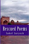Rescued Poems - Saket Suryesh
