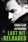 Last Hit: Reloaded - Jessica Clare, Jen Frederick