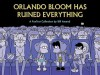 Orlando Bloom Has Ruined Everything: A FoxTrot Collection - Bill Amend