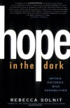 Hope in the Dark: Untold Histories, Wild Possibilities - Rebecca Solnit