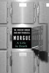 Morgue: A Life in Death - Ron Franscell, Vincent J.M. DiMaio