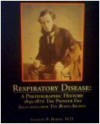 Respiratory Disease: A Photographic History 1845-1870 The Pioneer Era - Stanley B. Burns