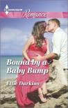 Bound by a Baby Bump - Ellie Darkins
