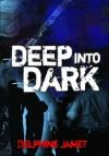Deep Into Dark - Delphine Jamet