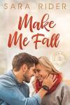 Make Me Fall - Sara Rider