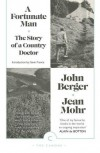 A Fortunate Man: The Story of a Country Doctor - John Berger, Jean Mohr, Gavin Francis