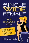 #20 Learn to Swim (Single Wide Female: The Bucket List) - Lillianna Blake, P. Seymour