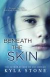 Beneath the Skin - Kyla Stone