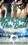 More Than the Ball - Brandon Redstone