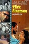 100 Filmde Başlangıcından Günümüze Türk Sineması - Agâh Özgüç