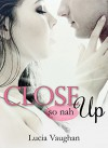 CLOSE UP - so nah: Erotische Novelle (Teil 1) -