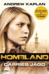 Homeland: Carries Jagd: Thriller (German Edition) - Andrew Kaplan, Norbert Jakober