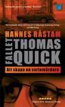 Fallet Thomas Quick : Att skapa en seriemördare - Hannes Råstam