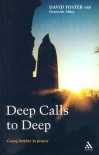 Deep Calls to Deep: Going Further in Prayer - Dom David Foster