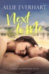 Next to Me - Allie Everhart