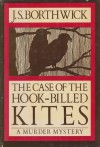The Case of the Hook-Billed Kites  - J.S. Borthwick
