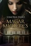 Magar Mulieres: La seduzione del male - Simona Friio, Cora Graphics