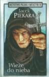 Wieże do nieba - Jacek Piekara