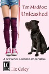 Unleashed (Tor Maddox #1) - Liz Coley