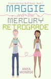 Maggie and the Mercury Retrograde (A Love and Star Stuff Story: Book 1) - Anya Monroe