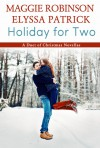 Holiday for Two (a duet of Christmas novellas) - Maggie Robinson, Elyssa Patrick