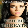 Veiled Threats: Sophie Masterson/Dixon Security Series, Book 4 - Kate Allenton, Tess Irondale, Coastal Escape Publishing LLC