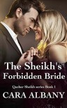 The Sheikh's Forbidden Bride  - Cara Albany