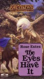 The Eyes Have It - Rose Estes