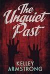 The Unquiet Past (Secrets) - Kelley Armstrong