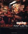 Ego Trip's Book of Rap Lists - Sacha Jenkins, Elliott Wilson, Jeff Mao, Gabe Alvarez, Brent Rollins