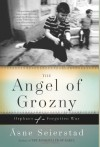 The Angel of Grozny: Orphans of a Forgotten War - Asne Seierstad