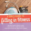 A Girl's Guide to Fitting in Fitness - Erin Whitehead, Jennipher Walters