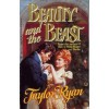 Beauty and the Beast (Harlequin Historical, #342) - Taylor Ryan