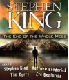 The End of the Whole Mess, and Other Stories - Tim Curry, Matthew Broderick, Eve Beglarian, Stephen King