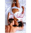 Naked  - Megan Hart