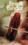 Spirit Binder: The Cascadian Chronicles (Volume 1) - Ms. Meghan Ciana Doidge