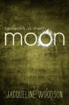 Beneath a Meth Moon - Jacqueline Woodson
