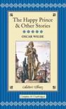 The Happy Prince & Other Stories - Oscar Wilde, David Stuart Davies