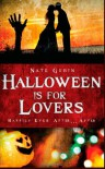 Halloween Is For Lovers - Nate Gubin